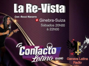 La Re-Vista avec Rossi Navarro en collaboration avec Contact Latino Radio et Geneva Latina Radio